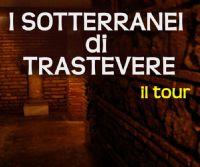 Locandina: Il tour dei sotterranei di Trastevere