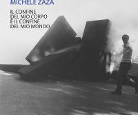 Locandina: Michele Zaza. Il confine del mio corpo è il confine del mio mondo