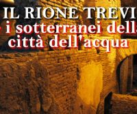 Locandina: I sotterranei della città dell'acqua e il Rione Trevi