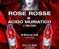 Locandina: Rosse Rosse e Acido Muriatico in scena al Teatro di Villa Torlonia