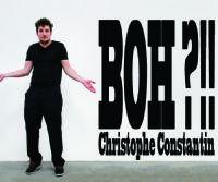 """Locandina: Christophe Constantin """"Boh?!!"""""""