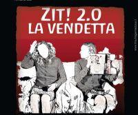 Locandina: ZIT! 2.0 La vendetta