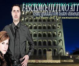 Locandina: Fascismo ultimo atto nell'EUR monumentale