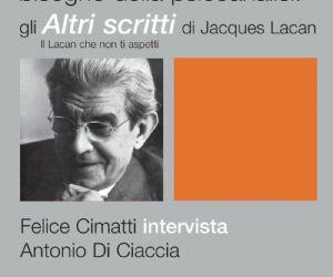 Locandina: Perchè abbiamo ancora bisogno della psicoanalisi: gli Altri scritti di Jacques Lacan
