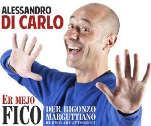 Locandina evento: Er mejo fico del bigonzo marguttiano: Alessandro Di Carlo