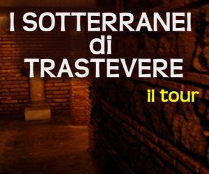 Locandina evento: I Sotterranei di Trastevere