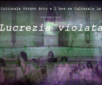 """Spettacoli - Lo spettacolo teatrale """"Lucrezia Violata"""" di scena al Contestaccio"""