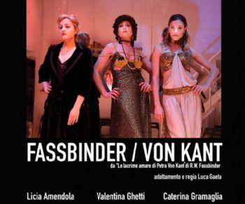 Spettacoli - Fassbinder/ Von Kant