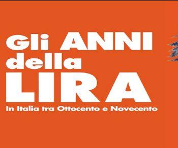 Locandina: Gli anni della Lira in italia tra Ottocento e Novecento