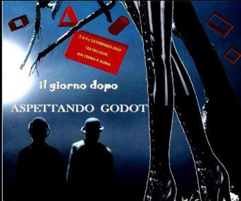 Spettacoli - Aspettando Godot .. Il giorno dopo