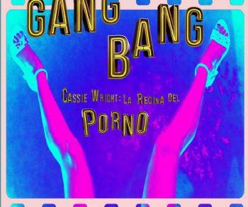 Spettacoli - Gang Bang, Cassie Wright la regina del porno