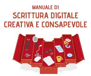 Locandina: Manuale di scrittura digitale creativa e consapevole