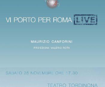 Spettacoli - Vi Porto Per Roma live