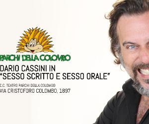 """Locandina: Dario Cassini con """"Sesso scritto e sesso orale"""""""