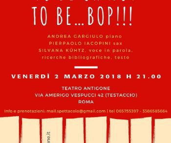 Spettacoli - To Be or Not To Be...Bop