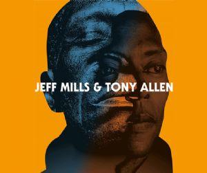 """Concerti - Jeff Mills & Tony Allen """"Live Set"""""""