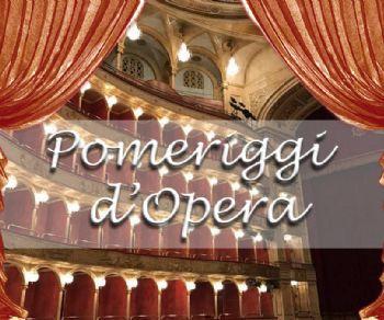 Concerti - Pomeriggi d'opera. Le più belle arie e melodie popolari