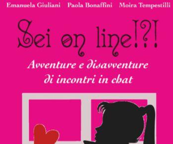 """Libri - """"Sei on line!?! - Avventure e disavventure di incontri in chat"""""""