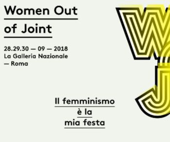 Festival - Women Out of Joint. Il femminismo è la mia festa