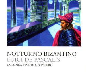 Libri: Notturno Bizantino. La lunga fine di un impero