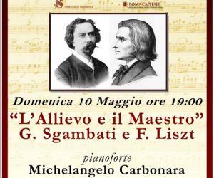Concerti: L'Allievo e il Maestro - G. Sgambati e F. Liszt