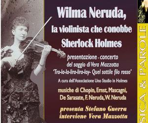Concerti: Wilma Neruda: la violinista che conobbe Sherlock Holmes