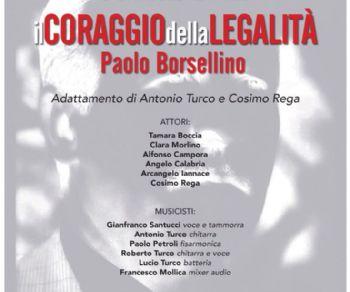 Spettacoli - Il coraggio della legalità: Paolo Borsellino