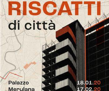 Mostre - Riscatti di Città. La rigenerazione urbana a Roma
