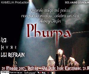 Locali - PHURPA+ LILI RERAIN + HURZ + IO