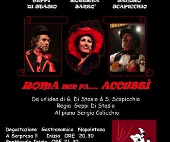 Spettacoli - Roma Nù Fà Accussì