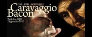 Altri eventi: Caravaggio Bacon 02 ottobre 2009 - 24 gennaio 2010
