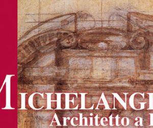 Altri eventi: Michelangelo architetto a Roma. Musei Capitolini 6 ottobre 2009 - 7 febbraio 2010
