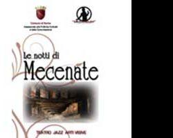 Altri eventi: LE NOTTI DI MECENATE Serate di musica, teatro ed arte contemporanea all'Auditorium di Mecenate