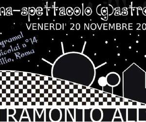 """Altri eventi: Cena - spettacolo """"Dal tramonto all'alba"""" 20 novembre 2009"""