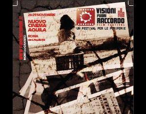 Altri eventi: Visioni Fuori Raccordo 2009 Quattro giorni di cinema e periferia 26 novembre - 2009  29 gennaio 2010