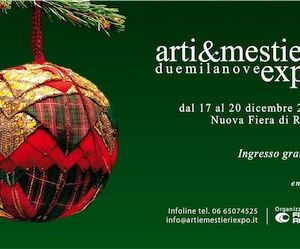 Altri eventi: ARTI E MESTIERI EXPO 2009: Natale alla Fiera di Roma tra creatività, cultura e tradizioni.