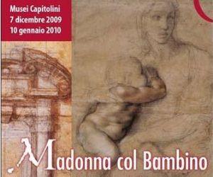 """Altri eventi: Esposizione della """"Madonna col bambino"""" di Michelangelo 7 Dicembre 2009 - 10 Gennaio 2010"""