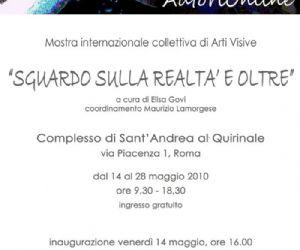 """Altri eventi: """"Sguardo sulla Realtà e Oltre""""  Sant'Andrea al Quirinale dal 14 maggio al 28 maggio 2010"""