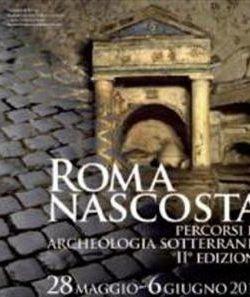 Altri eventi: Roma Nascosta. Percorsi di archeologia Sotteranea dal 28 maggio al 6 giugno