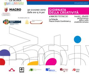 Altri eventi - 30 giugno 2010  Seconda Giornata della Creatività organizzata dalla Provincia di Roma