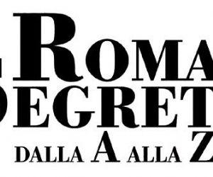 Altri eventi - 1 Luglio - 30 Settembre 2010 Roma Segreta dalla A alla Z