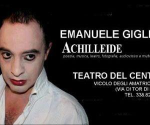 Altri eventi: ACHILLEIDE (Poema di pace) TEATRO DEL CENTRO di Roma 5-31 ottobre 2010
