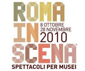 Altri eventi: Roma in Scena  fino al  28 Novembre 2010