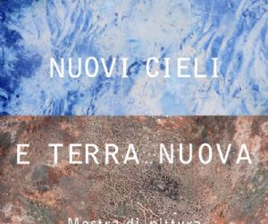 Altri eventi - Mostra di pittura: 'Nuovi cieli e nuova terra'.