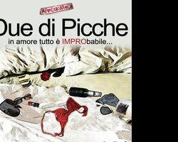 Altri eventi: TEATRO Dal 14 al 19 dic DUE DI PICCHE La splendida Improvvisazione teatrale al Teatro Manhattan Roma