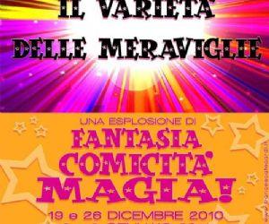 Altri eventi: 19 e 26 dicembre 2010 - 2 e 6 gennaio 2011 - Il Varietà delle Meraviglie - Teatro Alba 49 - ore 18.0