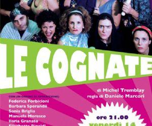 Altri eventi - LE COGNATE di Michel Tremblay - venerdì 14 e sabato 15 gennaio