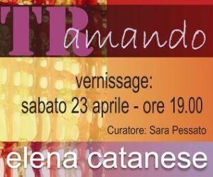 Altri eventi - TRamando mostra personale Elena Catanese dal 23 aprile al 5 maggio 2011