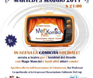 Altri eventi - 3 maggio - Makkekomiko: in scena la comicità solidale per i bambini del Brasile