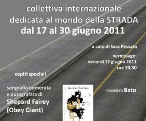 Altri eventi - STREET in GALLERY collettiva internazionale dedicata al mondo della STRADA dal 17 al 30 giugno 2011